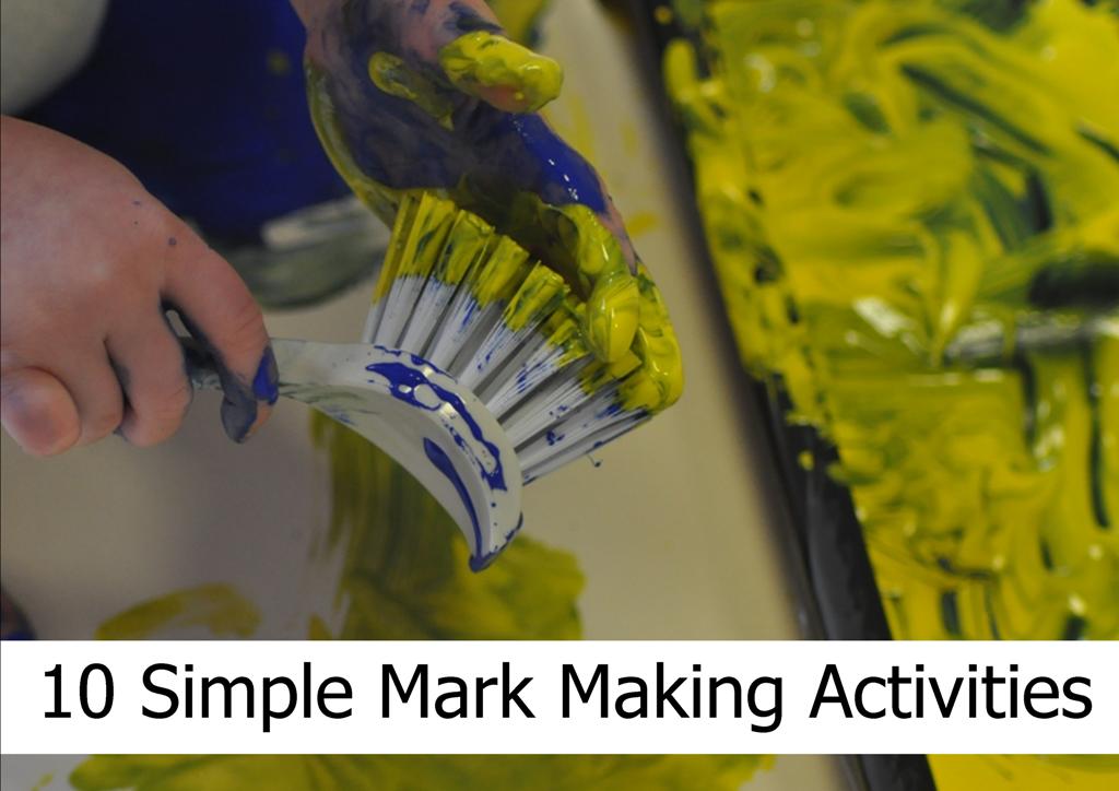 10 SIMPLE MARK MAKING ACTIVITIES
